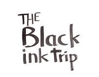 The Black ink Trip