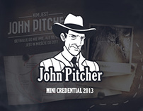 John Pitcher - Mini Credential 2013