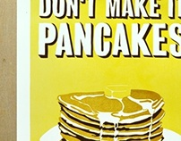 Just 'Cause You Put Syrup on it, Don't Make it Pancakes