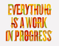 Everything is a Work in Progress