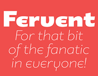 Fervent® For that bit of the fanatic in everyone!