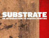 Substrate: An Introduction to Screen Printing