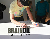 Carte Blanche to the Brain oil factory