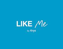 Like me by Krys