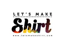 Let's Make Shirt