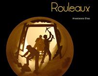 """""""Rouleaux"""""""