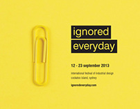 Ignored Everyday Industrial Design Festival Campaign