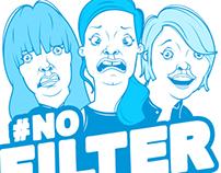 No Filter Show T-shirt