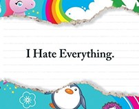 I Hate Everything. Series