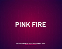 Pink Fire - Experimental
