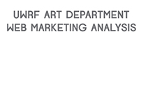 UWRF Art Department Web & Social Media Analysis