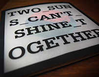Two Suns Can't Shine Together