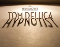 Tom Deluca: Hypnotist