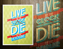 Live by the Clock | Die by the Deadline
