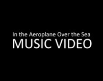 Type Music Video - In the Aeroplane Over the Sea