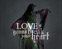 Love is gonna break your heart