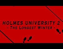 Holmes University 2 - The Longest Winter Opening Title
