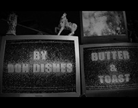 Don Dishes - Butter&Toast Music Video