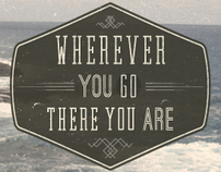 Wherever You Go....