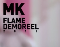 MK Flame Demoreel 2011