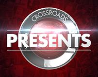 Crossroads Presents