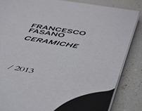 Francesco Fasano Ceramiche / 2013