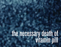The Necessary Death of Vitamin Pill