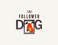 The Follower Dog