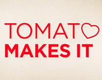 TOMATO MAKES IT! CAMPAIGN
