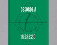 Desordem / Regresso