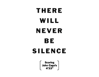 """There Will Never Be Silence: Scoring John Cage's 4'33"""""""