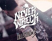NEVER WRECK Lookbook#2