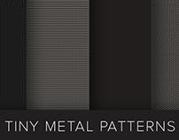 Tiny Metal Patterns
