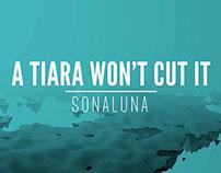 A Tiara Won't Cut It - music video for SONALUNA