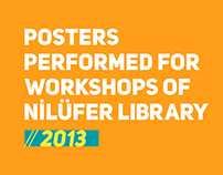 Posters Performed for Workshops of Nilüfer Library 2013