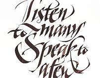 LISTEN TO MANY, SPEAK TO A FEW