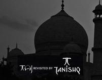 TAJ REVISITED BY TANISHQ.