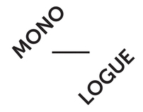 Dialogue - Monologue