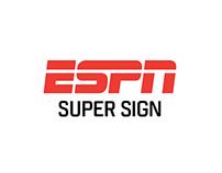 ESPN Super Sign