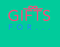 Gifts for...