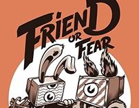 Friend or Fear