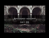Abandoned memories - part III