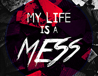My Life Is A Mess