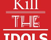 Kill The Idols