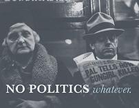 NO POLITICS whatever.