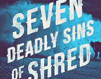 7 Deadly Sins of Shred