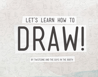 Lets Learn How To Draw!
