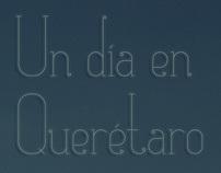 Un día en Querétaro