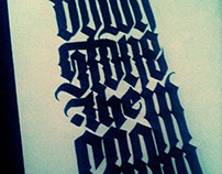 """Calligraphy  """"Down - Stone the crow"""""""
