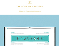 The Book Of Frutiger - 5th Semester Assignment